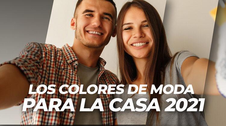 LOS COLORES DE MODA PARA LA CASA 2021